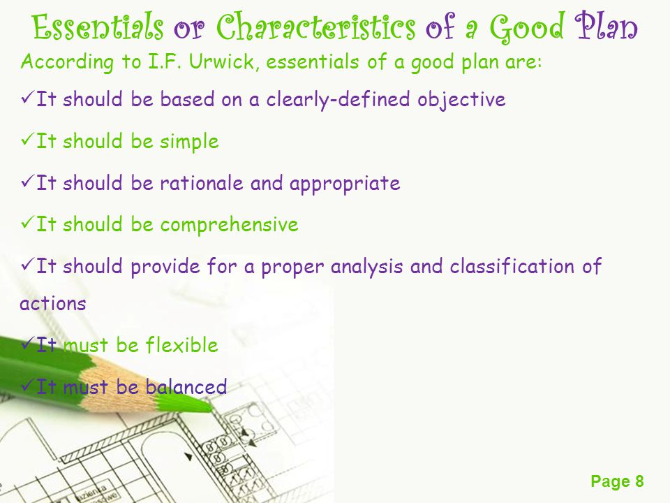 Page 8 Essentials or Characteristics of a Good Plan According to I.F.