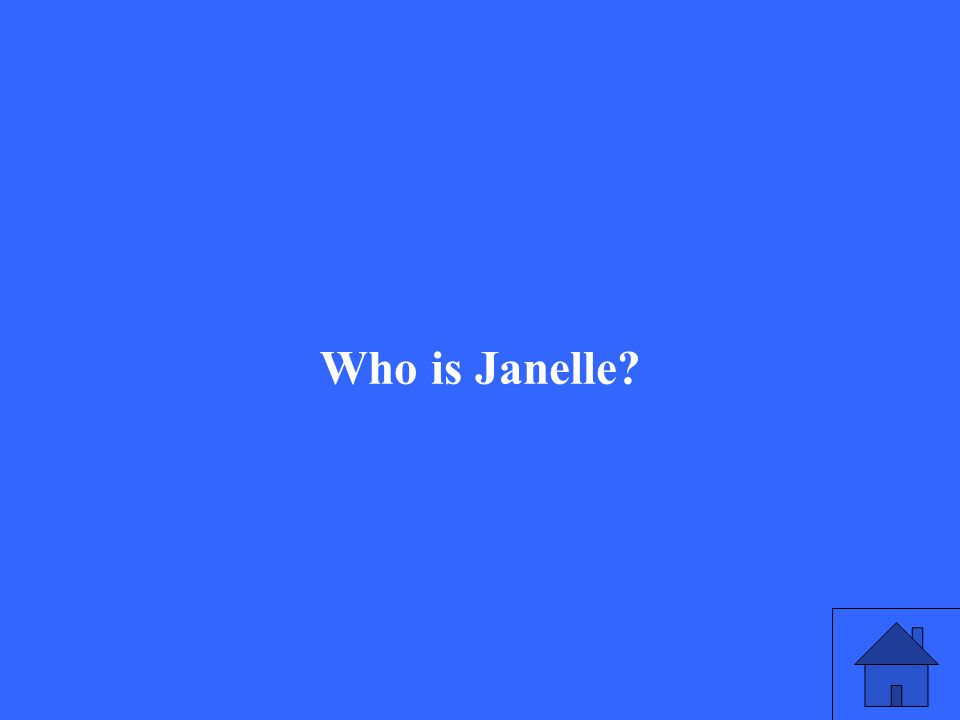 Who is Janelle?