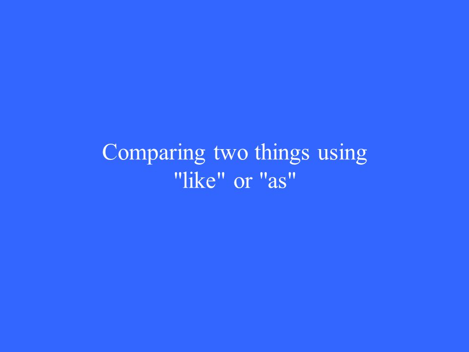 Comparing two things using