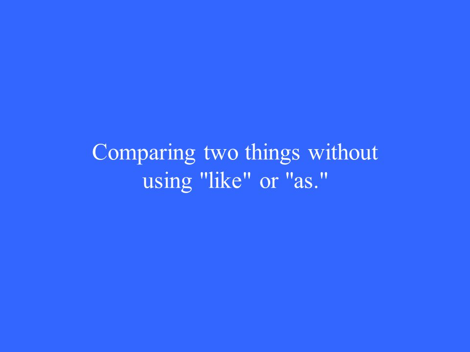 Comparing two things without using