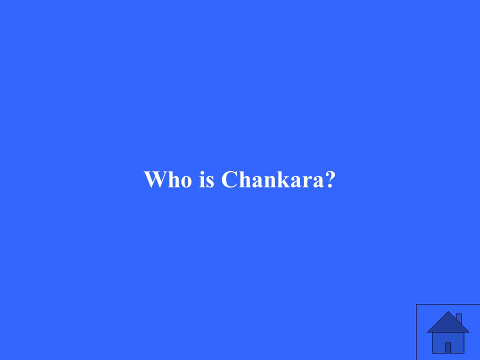 Who is Chankara?