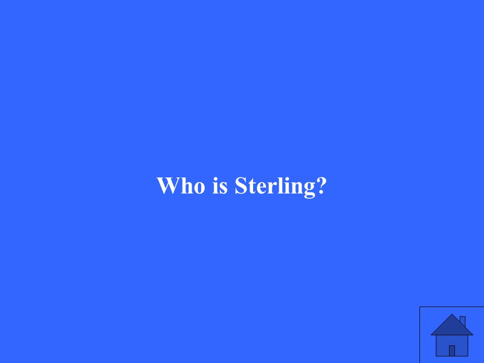 Who is Sterling?