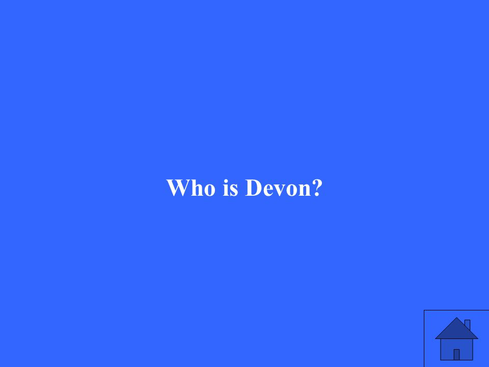Who is Devon?