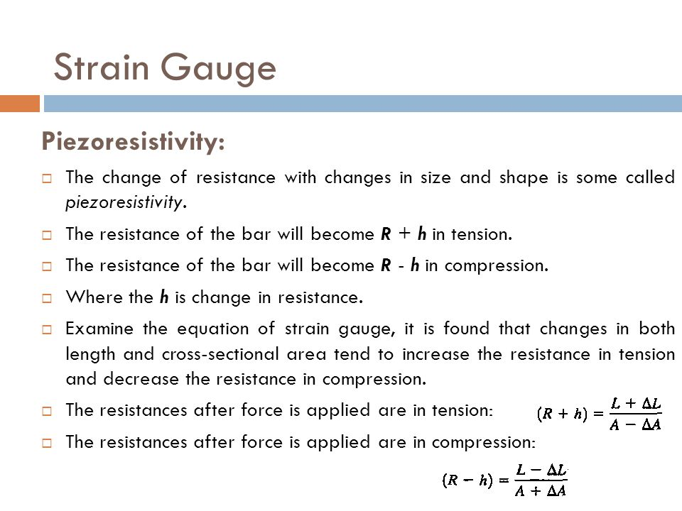 Piezoresistivity:  The change of resistance with changes in size and shape is some called piezoresistivity.  The resistance of the bar will become R