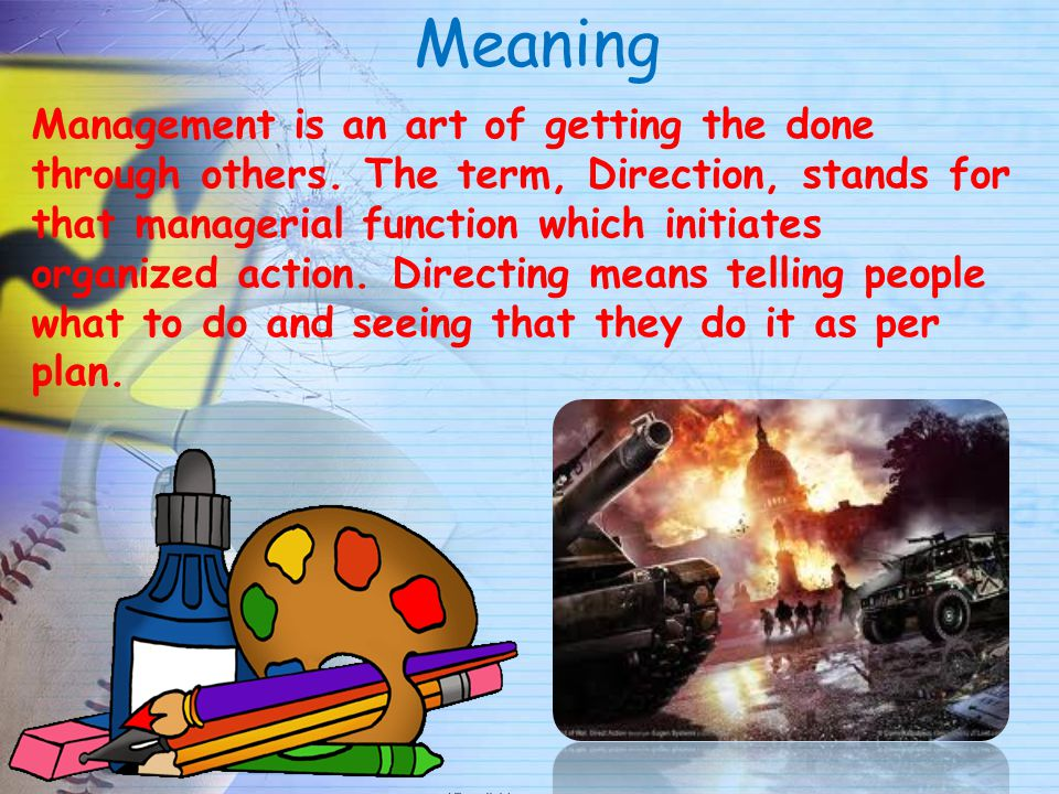 Meaning Management is an art of getting the done through others.