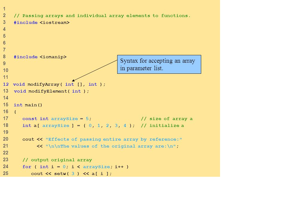 1 2 // Passing arrays and individual array elements to functions.