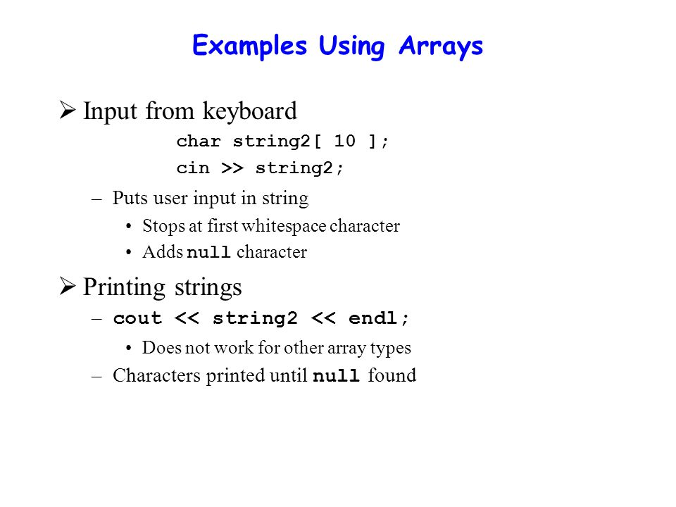 1 2 // Treating character arrays as strings.
