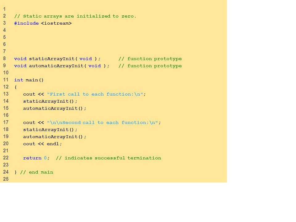 1 2 // Static arrays are initialized to zero.