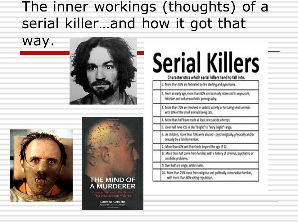 The inner workings (thoughts) of a serial killer…and how it got that way.