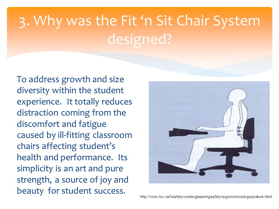 3. Why was the Fit 'n Sit Chair System designed.