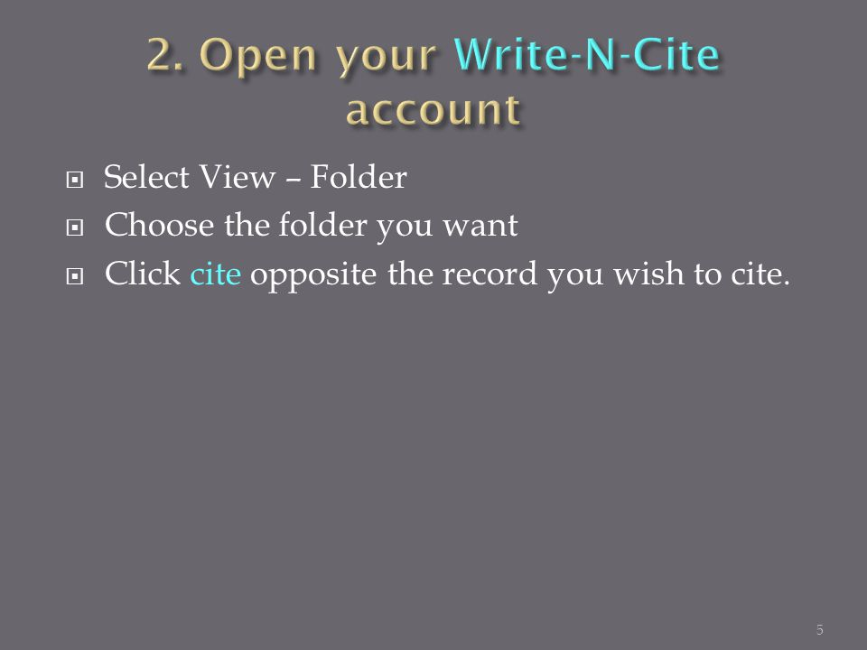  Select View – Folder  Choose the folder you want  Click cite opposite the record you wish to cite.