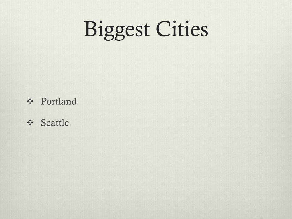 Biggest Cities  Portland  Seattle