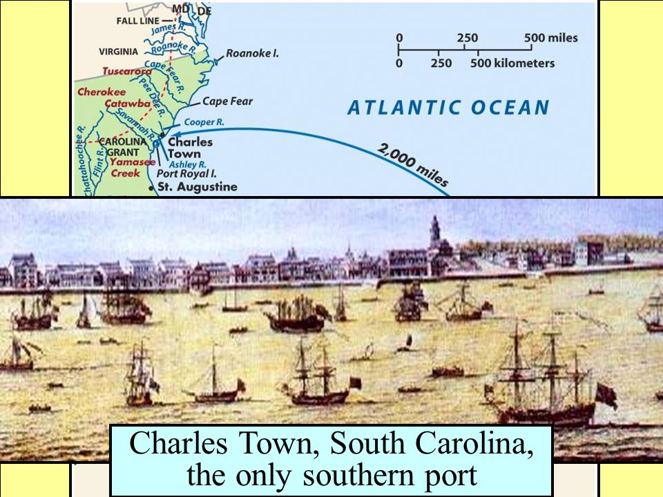Charles Town, South Carolina, the only southern port