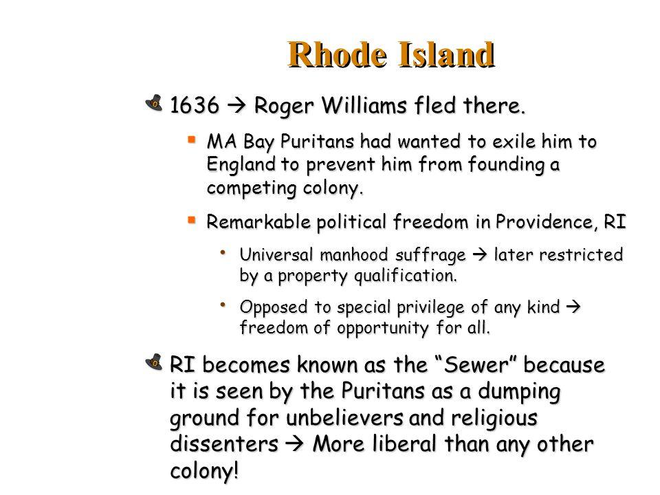 1636  Roger Williams fled there.  MA Bay Puritans had wanted to exile him to England to prevent him from founding a competing colony.  Remarkable p