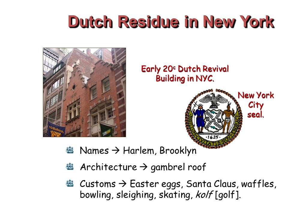 Dutch Residue in New York Early 20 c Dutch Revival Building in NYC. New York City seal. Names  Harlem, Brooklyn Architecture  gambrel roof Customs 