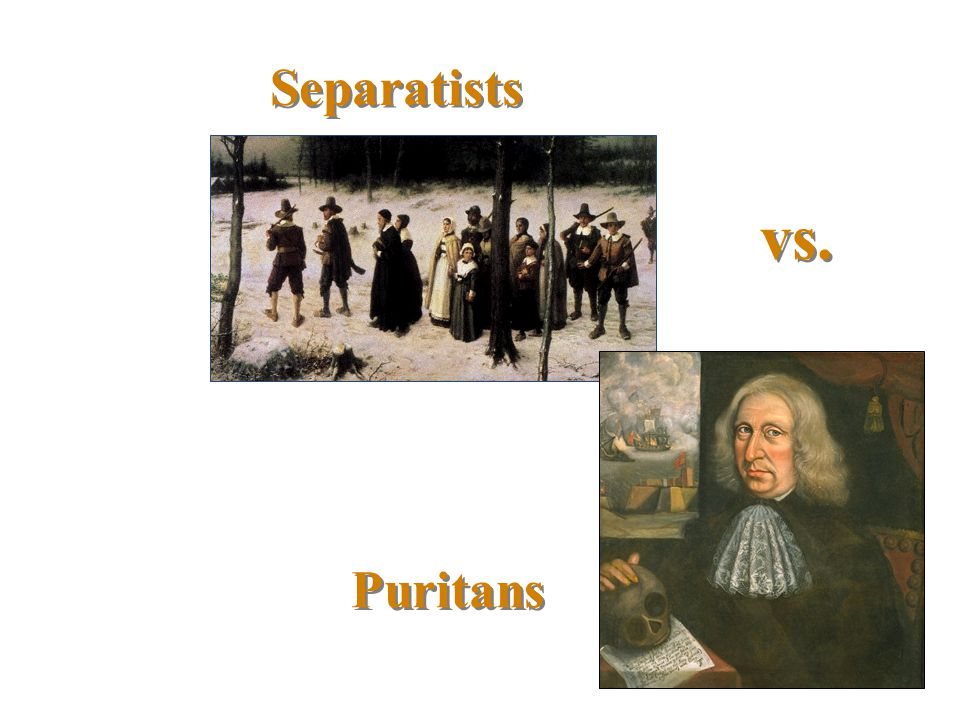 Separatist Beliefs:  Puritans who believed only visible saints [those who could demonstrate in front of their fellow Puritans their elect status] should be admitted to church membership.