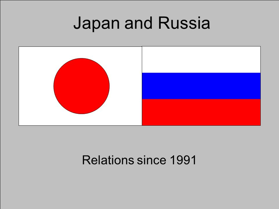 Japan and Russia Relations since 1991