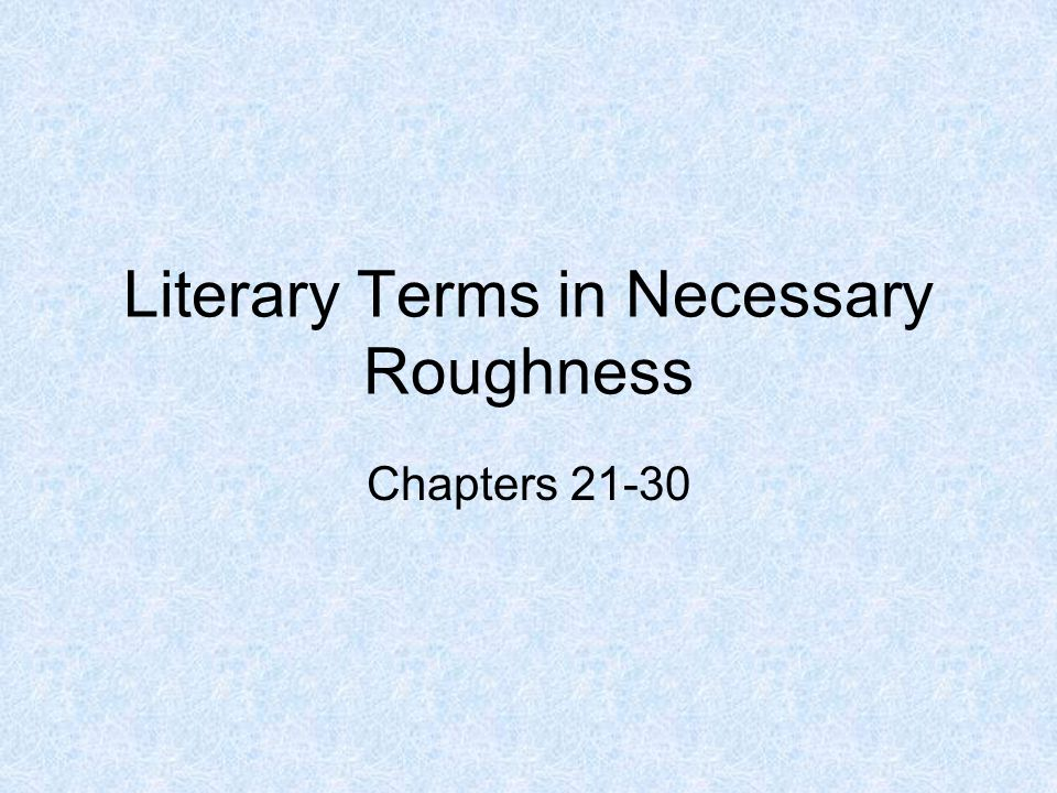 Literary Terms in Necessary Roughness Chapters 21-30