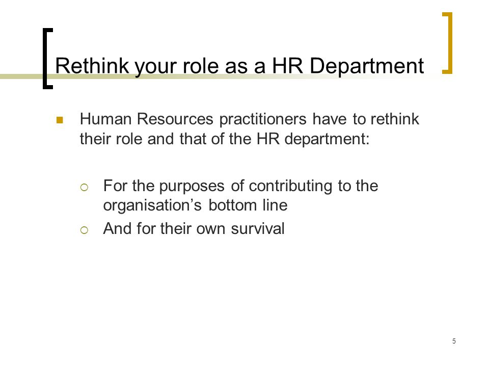 6 Determine your HR Department's current Reputation and Brand Do you know what your HR department's reputation is among the employees.