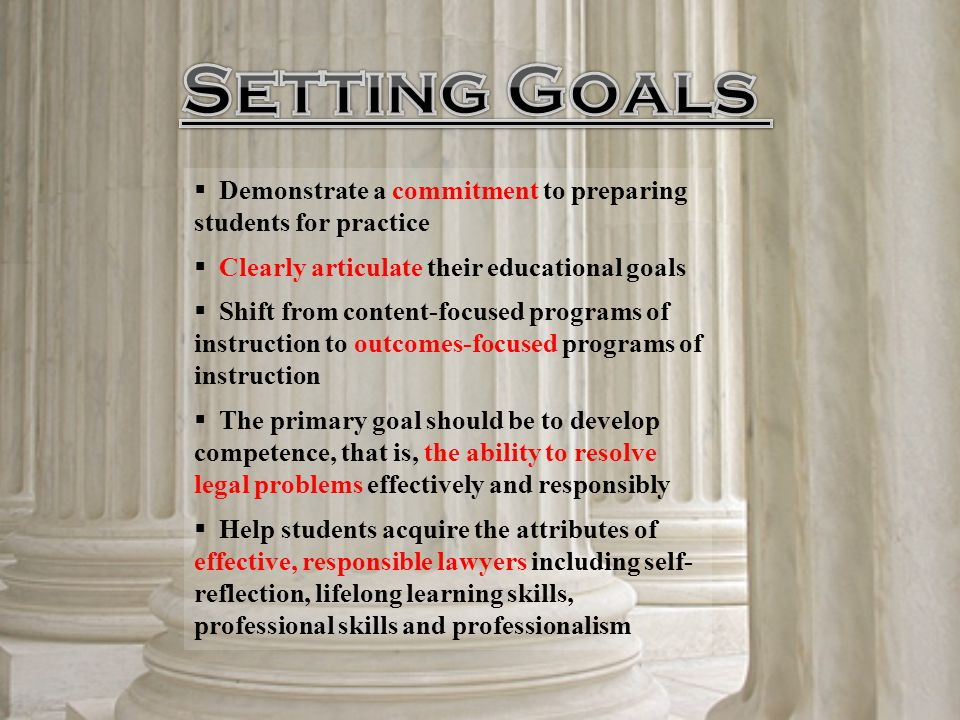  Demonstrate a commitment to preparing students for practice  Clearly articulate their educational goals  Shift from content-focused programs of in