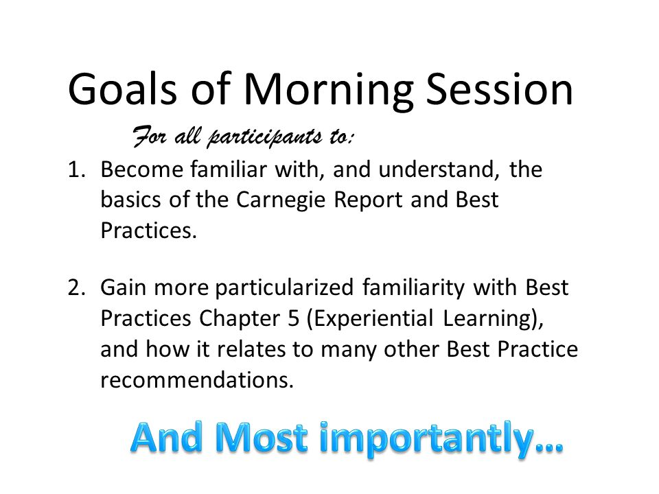 Chapter 2 – Best Practices for Setting Goals for the Program of Instruction - Cont' B.) Clearly Articulate Educational Goals – for school, for courses, for each class.