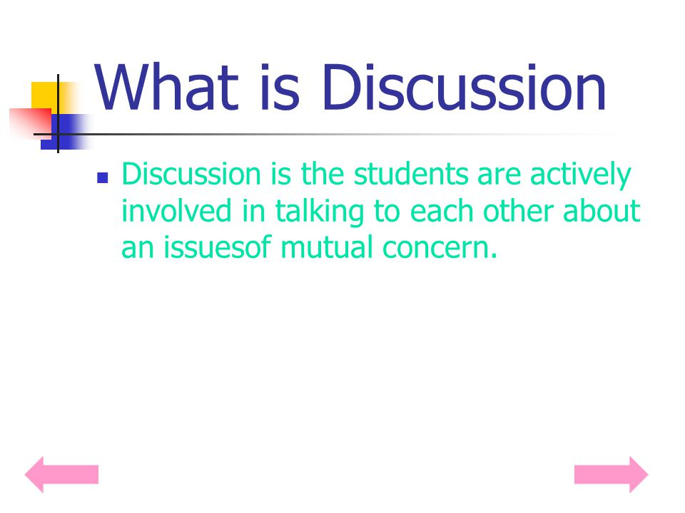 Discussion What is discussion When is it used.