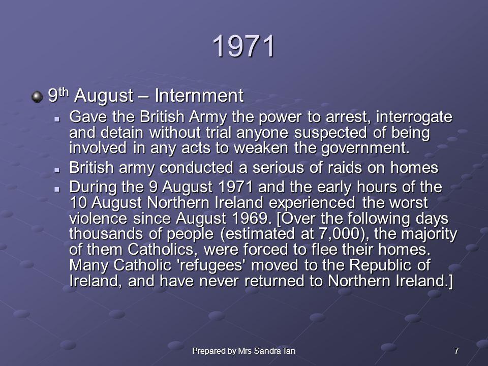 8Prepared by Mrs Sandra Tan 1972 Before 30 th Jan – a series of anti-internment rally 22 nd Jan – anti-internment march.