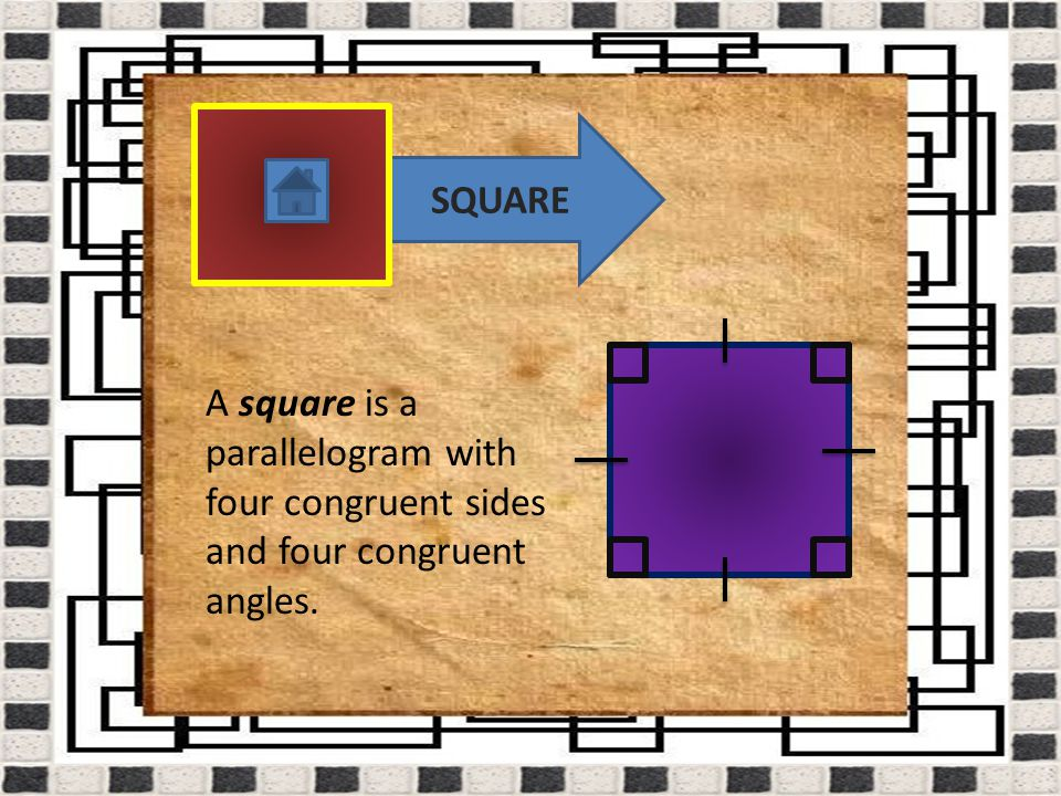 RHOMBUS A rhombus is a parallelogram with four congruent sides.
