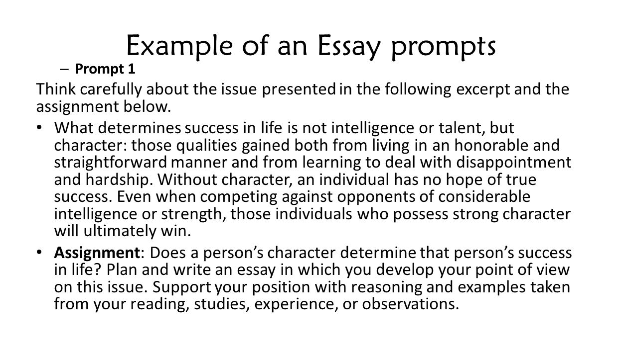Example of an Essay prompts – Prompt 1 Think carefully about the issue presented in the following excerpt and the assignment below.