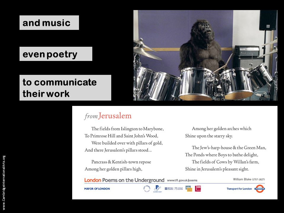 and music www.CambridgeInternationalArts.org even poetry to communicate their work