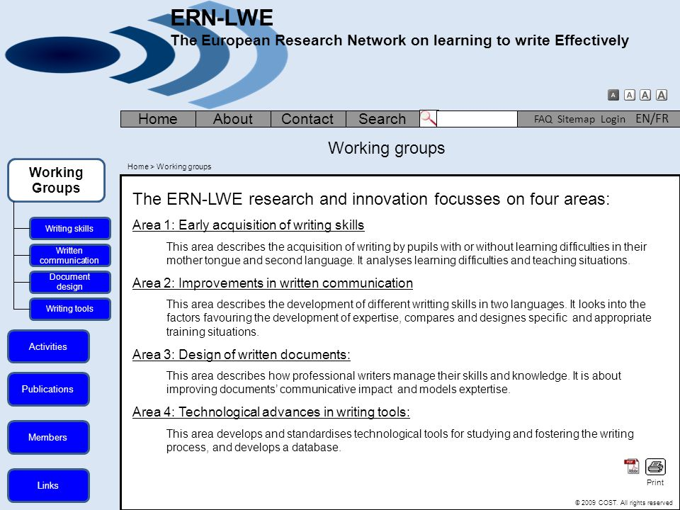 Publications Working Groups Members Links Working groups The ERN-LWE research and innovation focusses on four areas: Area 1: Early acquisition of writ