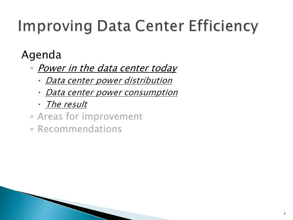 Agenda ◦ Power in the data center today  Data center power distribution  Data center power consumption  The result ◦ Areas for improvement ◦ Recommendations 4