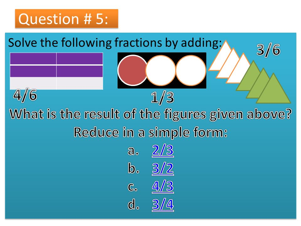 Question # 5: Solve the following fractions by adding: