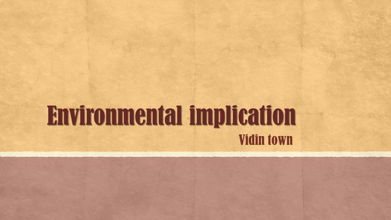 Environmental implication Vidin town