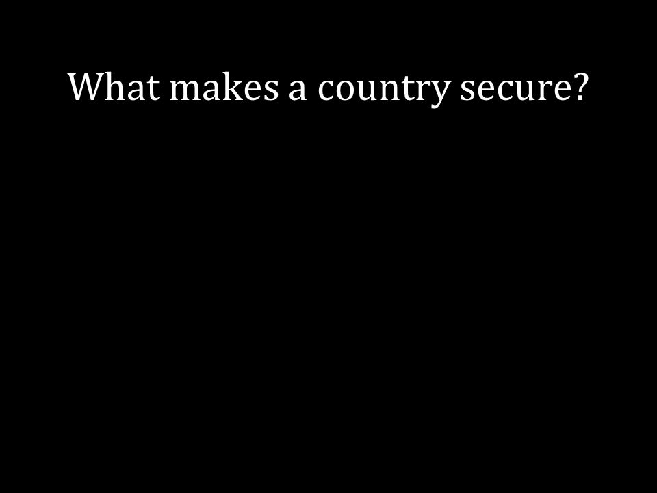 What makes a country secure