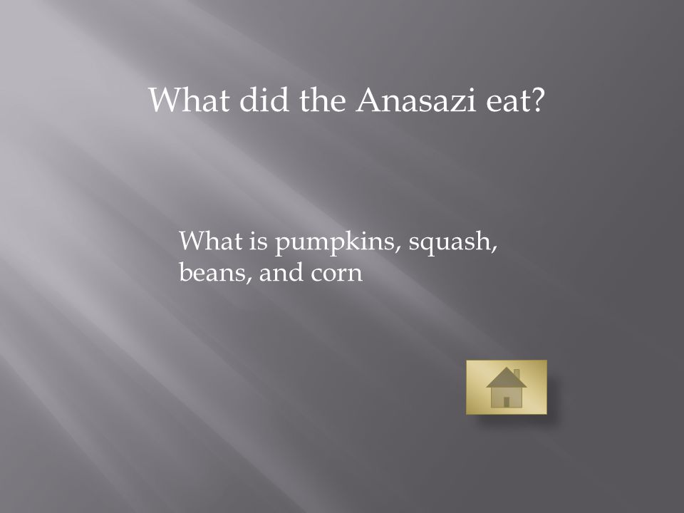 What did the Anasazi eat What is pumpkins, squash, beans, and corn