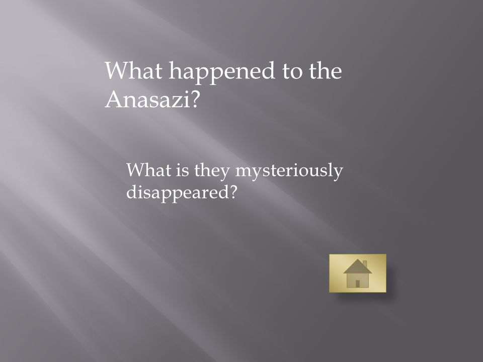What happened to the Anasazi What is they mysteriously disappeared