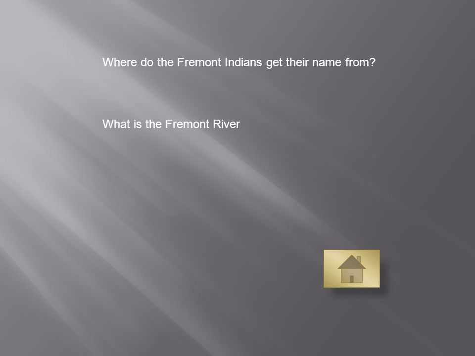 Where do the Fremont Indians get their name from What is the Fremont River
