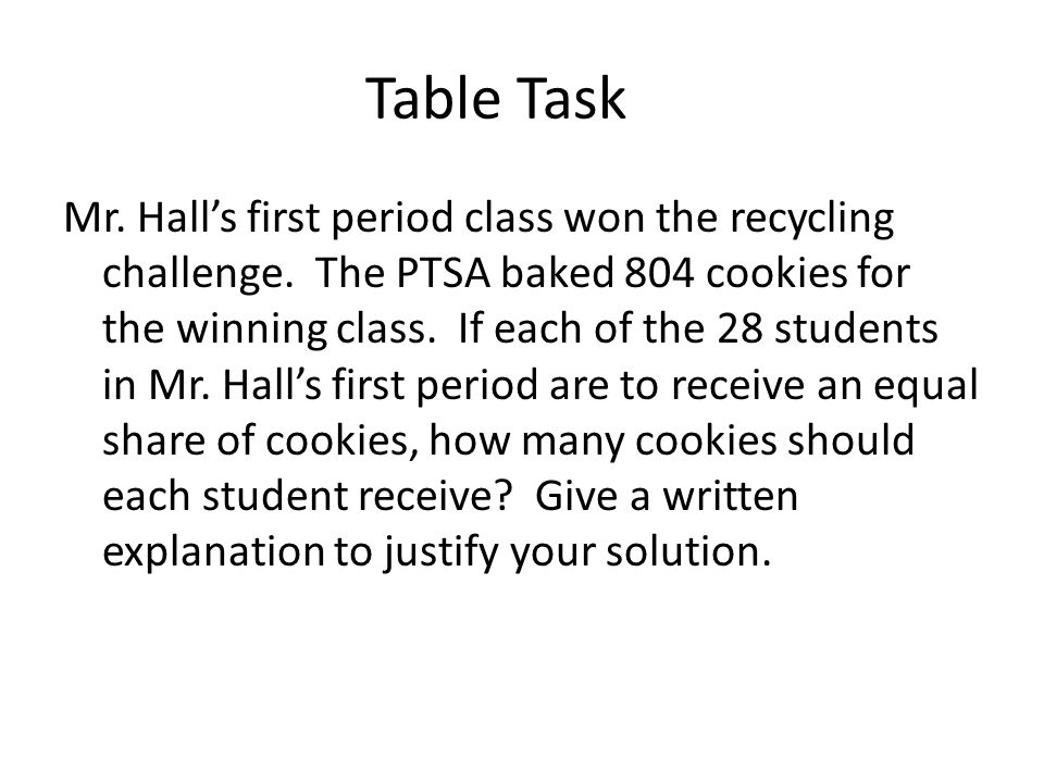 Table Task Mr.Hall's first period class won the recycling challenge.