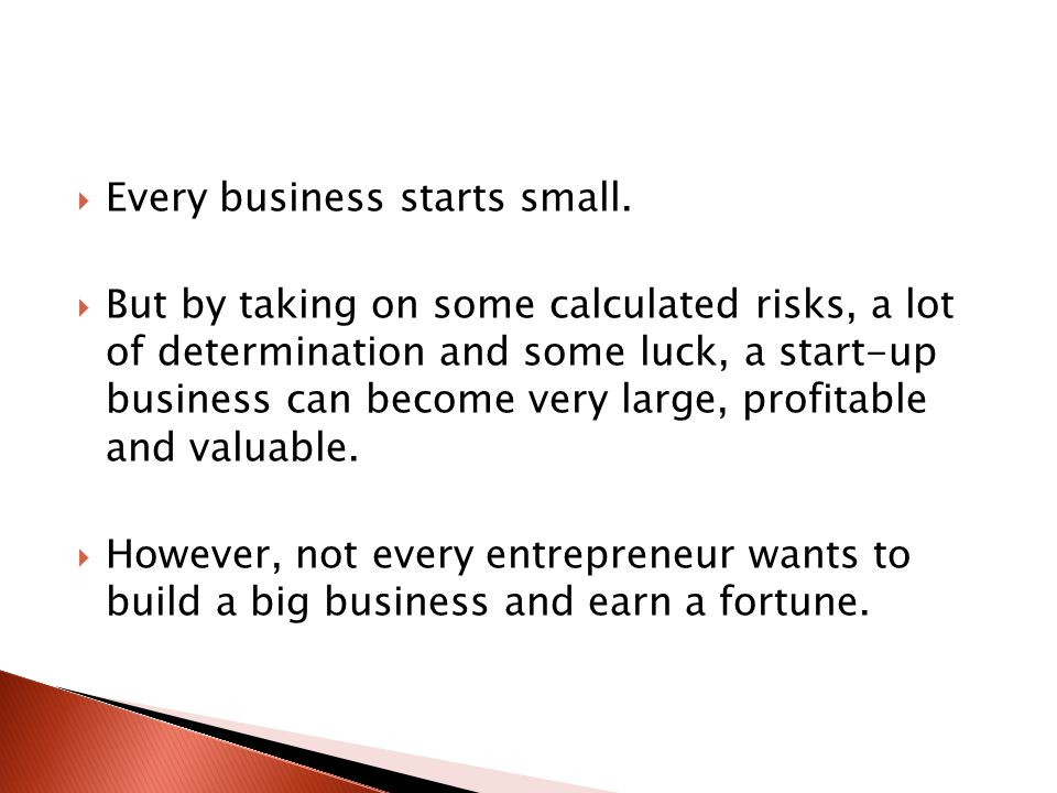  Every business starts small.
