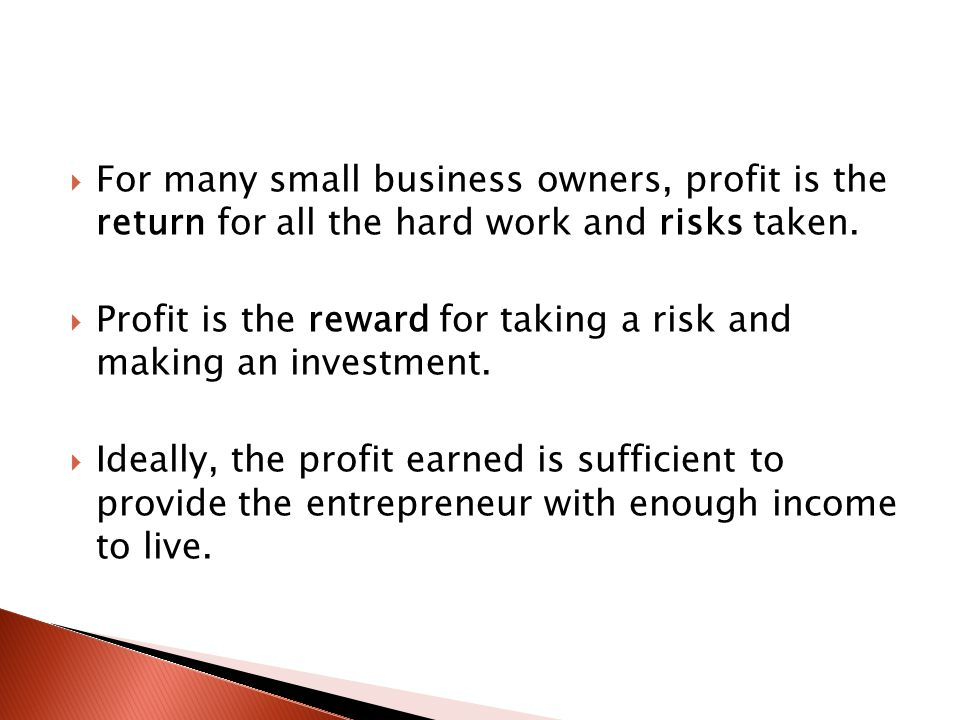  For many small business owners, profit is the return for all the hard work and risks taken.