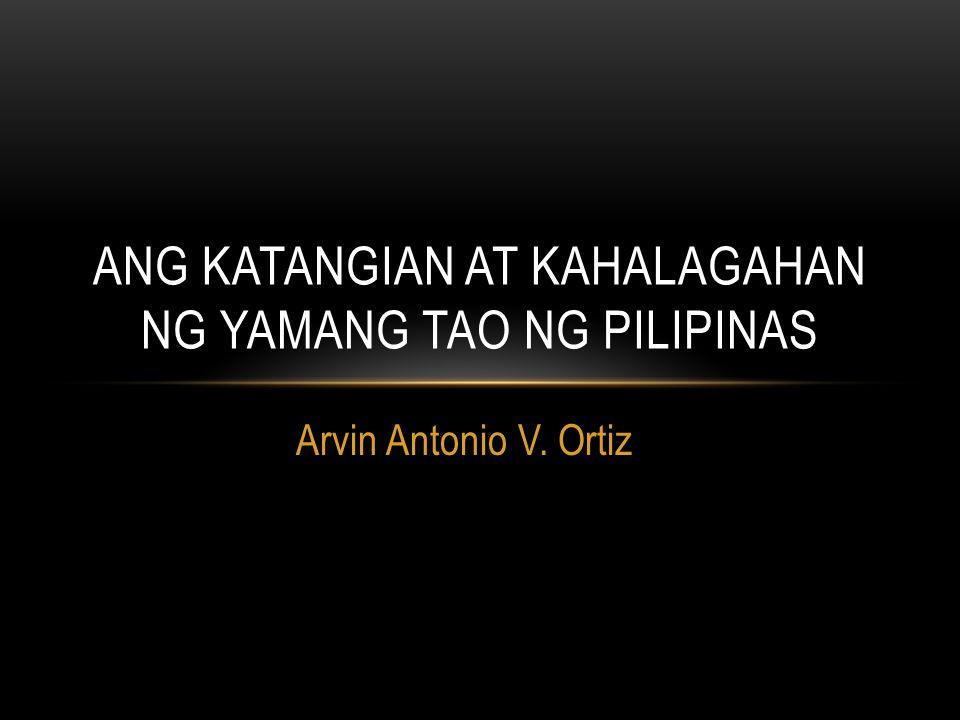 Arvin Antonio V. Ortiz ANG KATANGIAN AT KAHALAGAHAN NG YAMANG TAO NG PILIPINAS