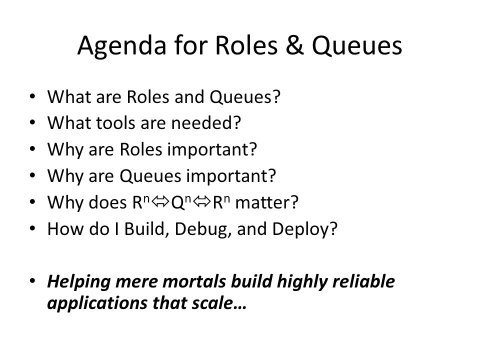 Agenda for Roles & Queues What are Roles and Queues.