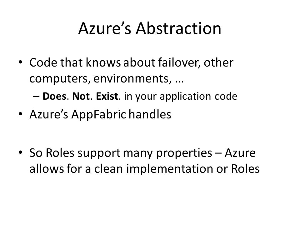 Azure's Abstraction Code that knows about failover, other computers, environments, … – Does.