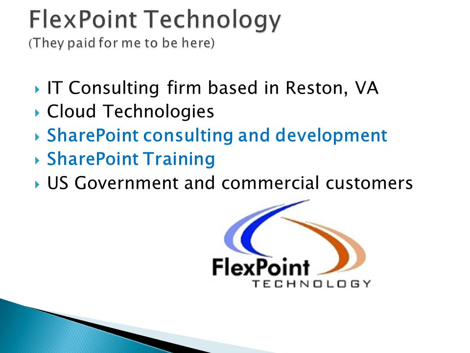  IT Consulting firm based in Reston, VA  Cloud Technologies  SharePoint consulting and development  SharePoint Training  US Government and commercial customers