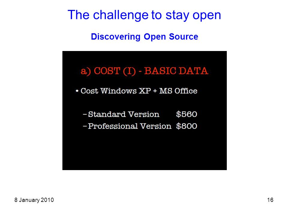 8 January 201016 The challenge to stay open Discovering Open Source
