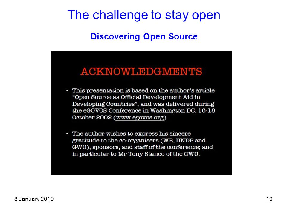 8 January 201019 The challenge to stay open Discovering Open Source