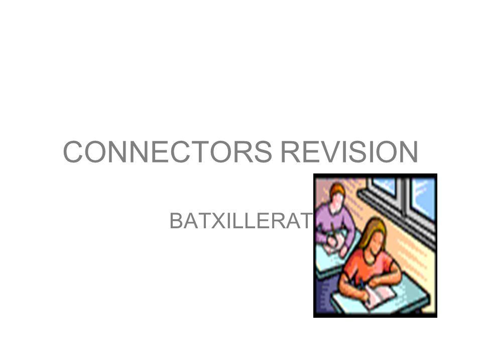 CONNECTORS REVISION BATXILLERAT