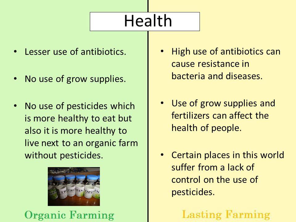 Health Lesser use of antibiotics. No use of grow supplies.