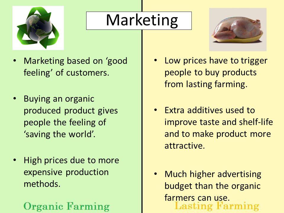 Marketing Marketing based on 'good feeling' of customers.